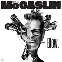 """Blackstar"" Saxist Donny McCaslin Embraces Art Pop on New Album ""Blow""."