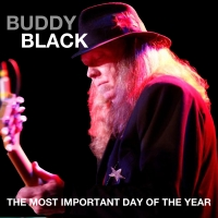 "Buddy Black Is Back On The Attack With Second Release ""The Most Important Day of the Year""..."