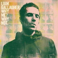 "Liam Gallagher New Album ""Why Me? Why Not"" Now Available via Warner Records..."