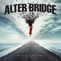 "Alter Bridge Announce New Album Release ""Walk The Sky"" Scheduled For October via Napalm Records..."
