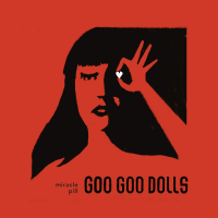 "The Goo Goo Dolls Release New Album ""Miracle Pill"" via Warner Records..."