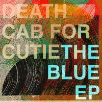 "Death Cab For Cutie ""The Blue EP"" Now Available For Digital Streaming via Atlantic Records..."