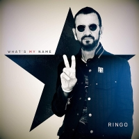 "Ringo Starr Announces 20th Studio Album ""What's My Name"" Releasing Late October via UMe..."