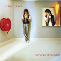 "Rediscovering Robert Plant 1982 Debut Solo Album ‎""Pictures At Eleven"" Brings Back Flavors of Latter Day Led Zeppelin..."
