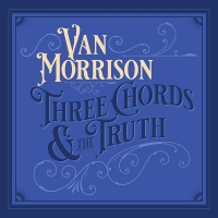 "Van Morrison Releases New Album ""Three Chords And The Truth"" via Exile Productions..."
