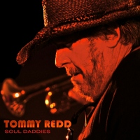 """Tommy Redd Releases """"Soul Daddies"""" Available On Amazon Compact Disc & Digital Streaming Services via Grand Union Records..."""