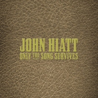 "JOHN HIATT LIMITED EDITION 11 ALBUM BOX SET ""ONLY THE SONG SURVIVES"" RELEASED VIA NEW WEST RECORDS..."