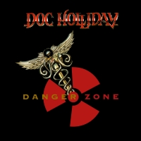 "Doc Holliday Legacy Continues Releasing Forth Album ""Danger Zone"" via Grand Union Records…"